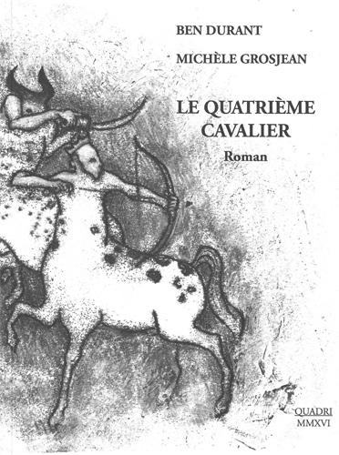 Galerie Quadri - Ben Durant - Le quatrième cavalier