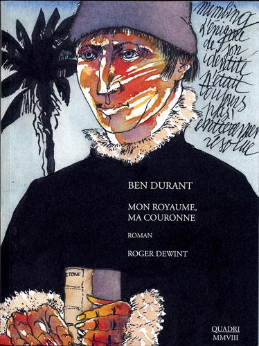 Galerie Quadri Edition - Ben Durant - Roger Dewint - Mon royaume, ma couronne