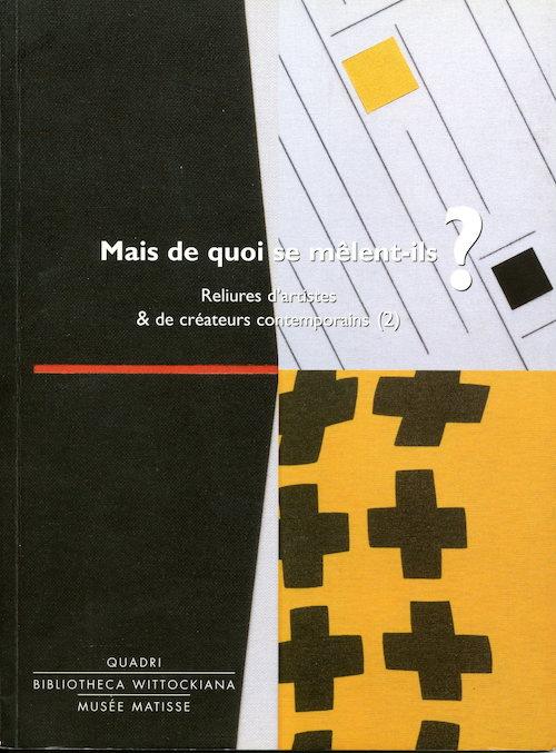 Galerie Quadri Edition - Reliures contemporaines - Mais de quoi se mêlent-ils ?