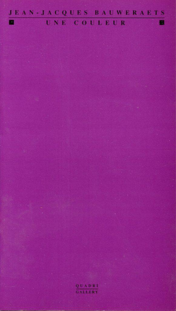 Galerie Quadri Edition - Jean-Jacques Bauweraerts - Une couleur