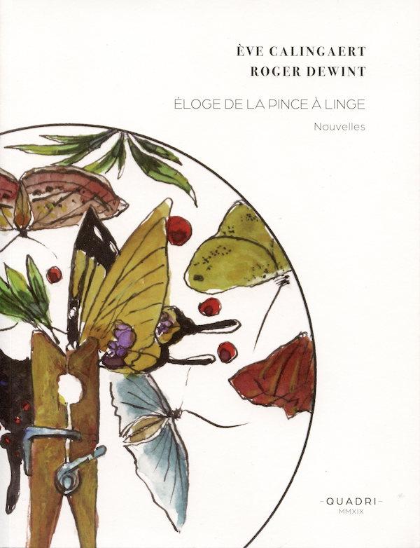 Galerie Quadri Edition - Roger Dewint - Eve Calingert - Eloge de la pince à linge