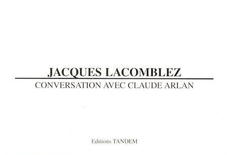 Galerie Quadri Edition - Jacques Lacomblez - Conversation avec Claude Arlan
