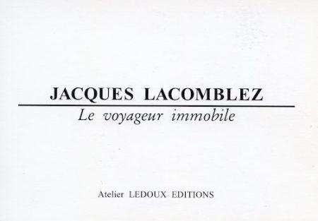 Galerie Quadri Edition - Jacques Lacomblez - Le voyageur immobile