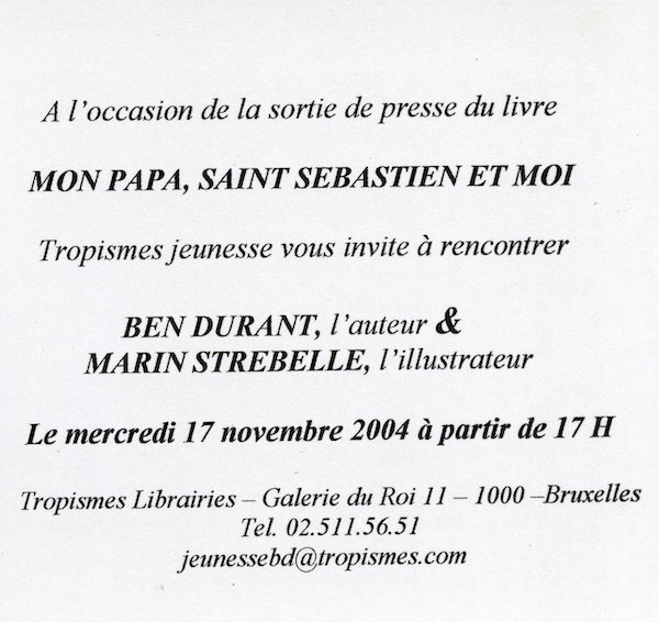 Galerie Quadri Edition - Ben Durant - Marin Strebelle - Mon papa, Saint Sebastien et moi