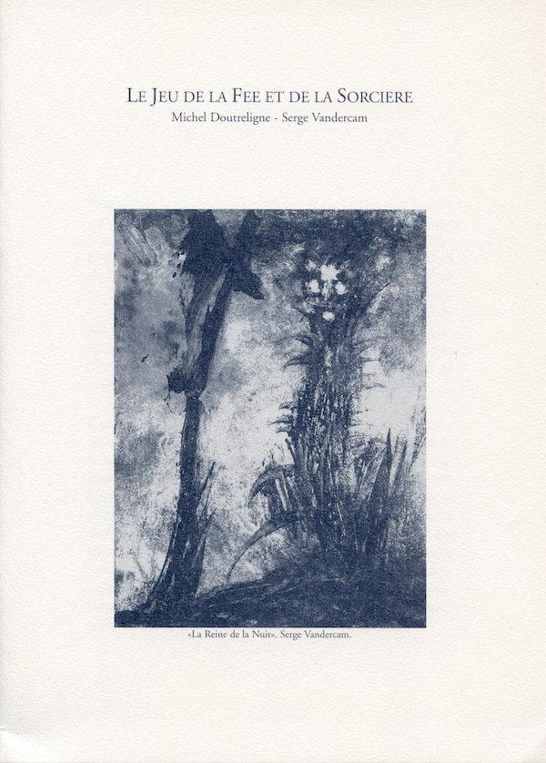 Galerie Quadri Edition - Serge Vandercam - Le jeu de la fée et de la sorcière