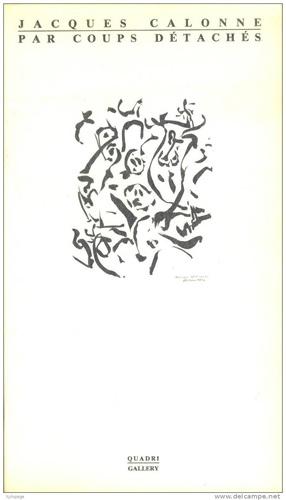 Galerie Quadri Edition - Jacques Calonne - Par coups détachés