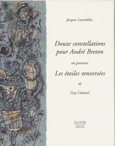 Galerie Quadri - Jacques Lacomblez - Deux constellations pour André Breton