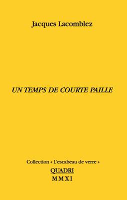 Galerie Quadri Edition - Jacques Lacomblez - Un temps de courte paille