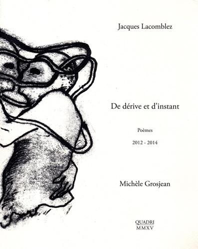 Galerie Quadri Edition - Jacques Lacomblez - Michèle Grosjean - De dérives et d'instant