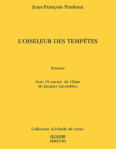 Galerie Quadri Edition - Jean-François Pradoux - Jacques Lacomblez - L'oiseleur des tempêtes
