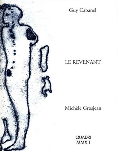Galerie Quadri - Guy Cabanel - Michèle Grosjean - Le revenant